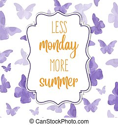Less monday, more summer. Watercolor banner with butterflies