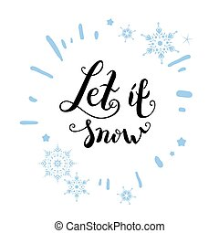 Let it snow again - Christmas fesive lettering for holiday...