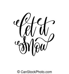 let it snow hand lettering positive quote to christmas...