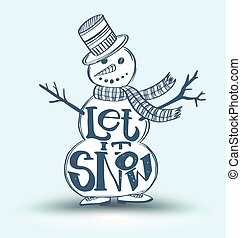 let it snow on snow man illustration for Christmas and New...