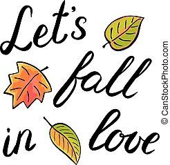 Let s fall in love handwritten illustration