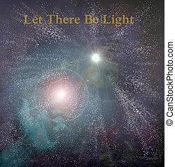 Let There Be Light ! - God's hand lets fly the spark of...