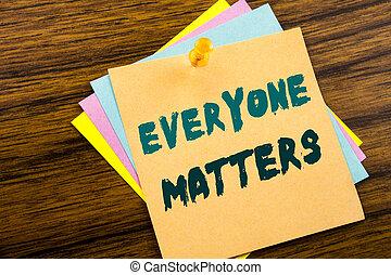 letra de mano, texto, subtítulo, inspiración, actuación, everyone, matters., concepto de la corporación mercantil, para, igualdad, respeto, escrito, en, nota pegajosa, papel, en, el, de madera, fondo.
