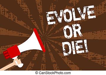 letra, texto, escrita, evoluir, ou, die., conceito, significado, necessidade, de, mudança, crescer, adaptar, para, continuar, vivendo, sobrevivência, homem, segurando, megafone, alto-falante, grunge, marrom, raios, importante, messages.