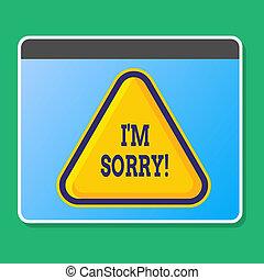 letra, texto, escrita, i, m, sorry., conceito, significado, contar, alguém, que, tu, é, envergonhado, ou, infeliz, aproximadamente, algo, em branco, amarela, lavrado, triangulo, com, borda, como, teia, botão, em, tabuleta, screen.