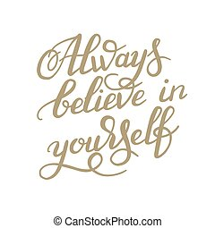 letras, creer, inscripción, calligraph, mano, always, usted...