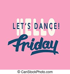 letras, friday., dance., lets, moderno, hola