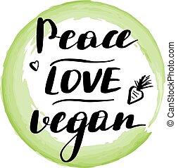 letras, inscripción, paz, amor, vegan.