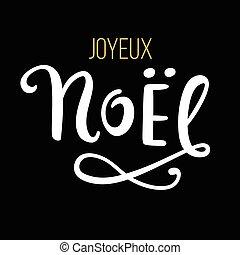 letras, mano, joyeux, phrase., noel, tinta, navidad