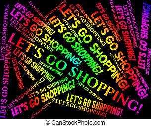 lets, andare fare spese, mostra, vendita dettaglio, vendite, e, acquisto