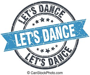 let's dance blue round grunge vintage ribbon stamp