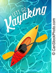 lets go kayaking summer poster water sea top view. Kayak and paddle