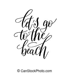 lets go to the beach inspirational quote about summer travel