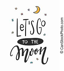 Lets go to the moon Quote typography lettering