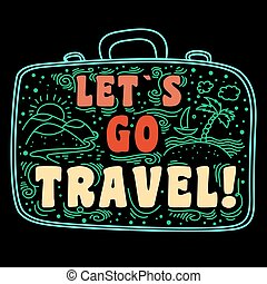 Let's go travel. Typography art.Typography background.