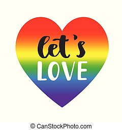 Lets love slogan. Inspirational Gay Pride poster
