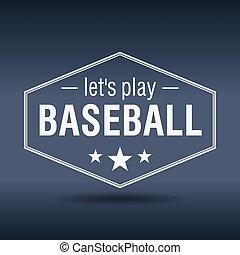 lets play baseball hexagonal white vintage retro style label