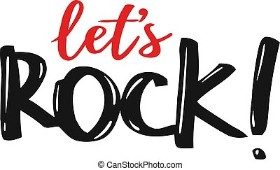 Let's Rock hand writing vector illustration - Let's Rock...