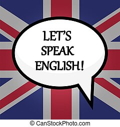 Let's speak English! education concept over British flag, ...