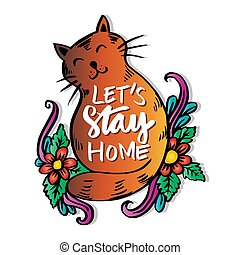 Lets stay home hand drawn lettering calligraphy with cute cat.