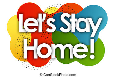 Let's Stay Home in color bubble background