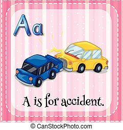 Letter A - Flash card letter A is for accident