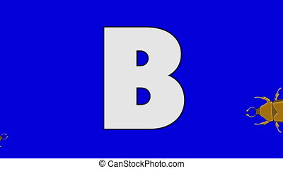 Letter B and Beetle (foreground) - Animated animal alphabet....