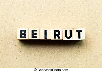 Letter block in word Beirut on wood background