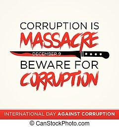 Letter Corruption is massacre quote for International Day Against Corruption. Design International Day Against Corruption poster or banner vector background. Vector illustration EPS.8 EPS.10