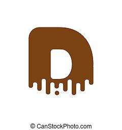 Letter D Chocolate font. sweetness alphabet. Liquid lettering. Sweet viscous ABC sign