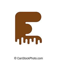 Letter E Chocolate font. sweetness alphabet. Liquid lettering. Sweet viscous ABC sign