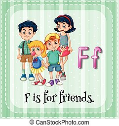 Flashacard of letter F is for friends