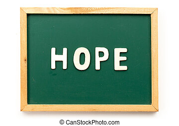 Letter in word hope on blackboard in white background
