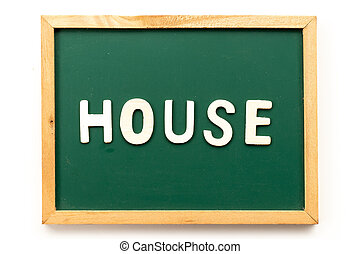Letter in word house on blackboard in white background