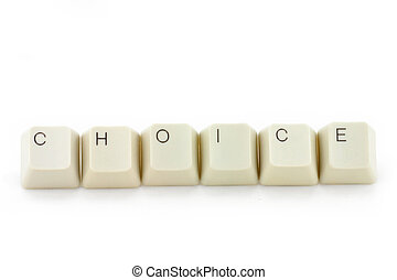 concept of choice - letter keys close up, concept of choice