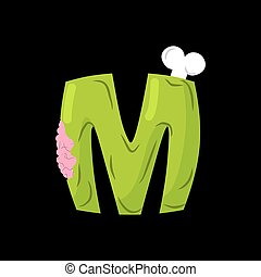 Letter M zombie font. Monster alphabet. Bones and brains lettering. Green Terrible ABC sign