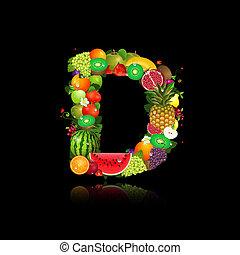 Letter of juicy fruit. d