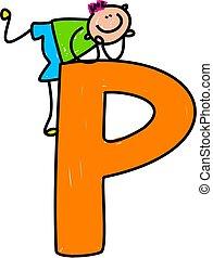 letter P boy - happy little boy climbing over a giant letter...