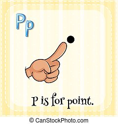 Letter P - Flashcard of a letter P with a finger pointing a...