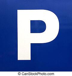 Letter P - Parking Sign
