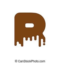 Letter R Chocolate font. sweetness alphabet. Liquid lettering. Sweet viscous ABC sign
