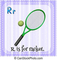 Letter R - R is for racket
