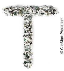 Letter T - Crimped 100$ Bills - The letter 'T', made out of...