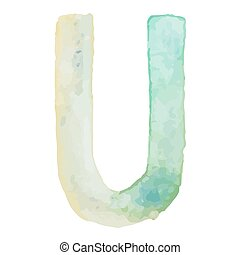 Letter U Colorful watercolor aquarelle font type handwritten hand draw doodle abc alphabet letters. Vector illustration