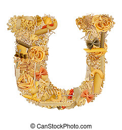 Letter U made from pasta isolated on white