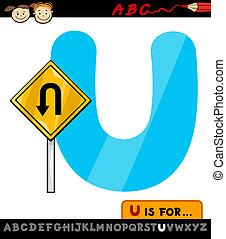 letter u with u turn sign cartoon illustration - Cartoon...