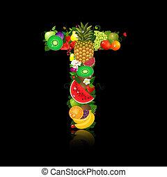 lettera, frutta, succoso, forma, t
