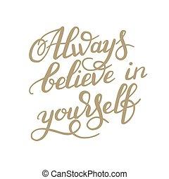lettering, acreditar, inscrição, calligraph, mão, always,...