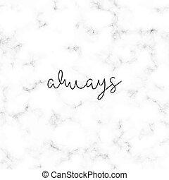lettering, cinzento, always, mão, fundo, mármore branco