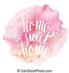 lettering, citação, mão, desenhado, casa doce casa, inspiração